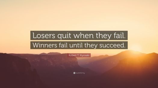 76574-Robert-T-Kiyosaki-Quote-Losers-quit-when-they-fail-Winners-fail